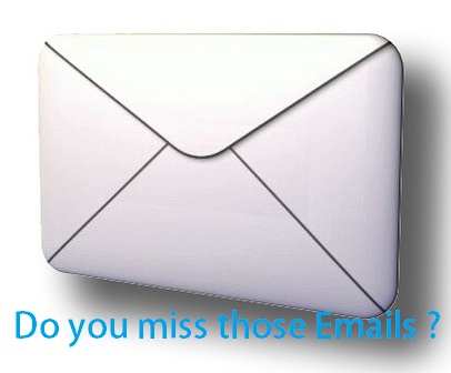 Do you miss those emails